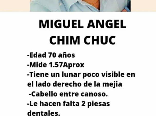 El señor Miguel Ángel Chim está desaparecido desde el pasado martes